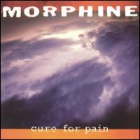 Morphine - Cure for Pain (Cover Artwork)