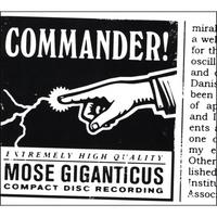 Mose Giganticus - Commander! [7 inch] (Cover Artwork)