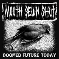 Mouth Sewn Shut - Doomed Future Today (Cover Artwork)