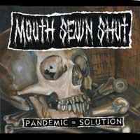 Mouth Sewn Shut - Pandemic = Solution (Cover Artwork)