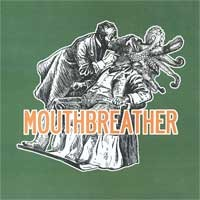 Mouthbreather - Mouthbreather [7-inch] (Cover Artwork)