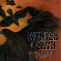 Murder by Death - Good Morning, Magpie (Cover Artwork)