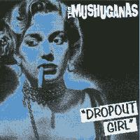 "Mushuganas - Dropout Girl 7"" (Cover Artwork)"