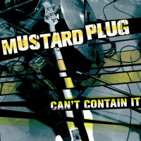Mustard Plug - Can't Contain It (Cover Artwork)