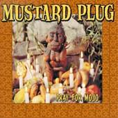 Mustard Plug - Pray For Mojo (Cover Artwork)