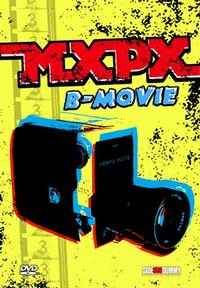 MxPx - B-Movie [DVD/EP] (Cover Artwork)