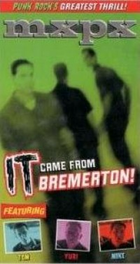 MxPx - It Came from Bremerton [VHS] (Cover Artwork)