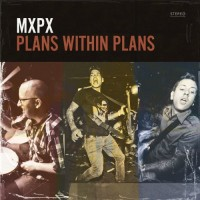 MxPx - Plans Within Plans (Cover Artwork)