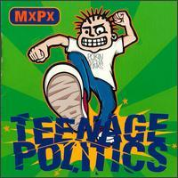 MxPx - Teenage Politics (Cover Artwork)