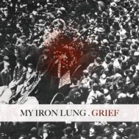 My Iron Lung - Grief [7-inch] (Cover Artwork)