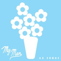 My Man - 65 Songs [7-inch] (Cover Artwork)