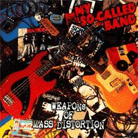 My So-Called Band - Weapons Of Mass Distortion (Cover Artwork)