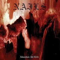 Nails - Abandon All Life (Cover Artwork)