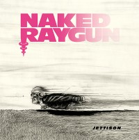 Naked Raygun - Jettison (Cover Artwork)