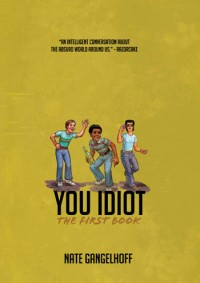 Nate Gangelhoff - You Idiot: The First Book (Cover Artwork)