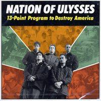 Nation Of Ulysses - 13-Point Program To Destroy America (Cover Artwork)
