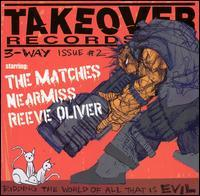 Near Miss / Reeve Oliver / the Matches - Takeover Records 3-Way Issue #2 (Cover Artwork)