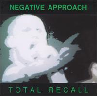 Negative Approach - Total Recall (Cover Artwork)