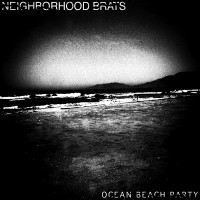 Neighborhood Brats - Ocean Beach Party [7-inch] (Cover Artwork)