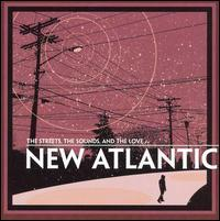 New Atlantic - The Streets, The Sounds, And the Love (Cover Artwork)