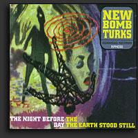 New Bomb Turks - The Night Before the Day the Earth Stood Still (Cover Artwork)