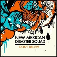 New Mexican Disaster Squad - Don't Believe (Cover Artwork)