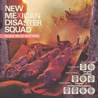 New Mexican Disaster Squad - Peace with Nothing (Cover Artwork)