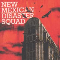 New Mexican Disaster Squad - New Mexican Disaster Squad (Cover Artwork)