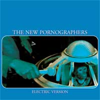 The New Pornographers - Electric Version (Cover Artwork)