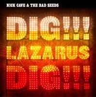 Nick Cave and the Bad Seeds - Dig, Lazarus, Dig!!! (Cover Artwork)
