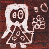 No Choice - Anaesthetize This! Annihilate That! (Cover Artwork)