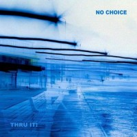 No Choice - Thru It (Cover Artwork)