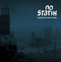 No Statik - Everywhere You Aren't Looking (Cover Artwork)