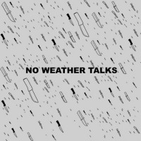 No Weather Talks - Demo (Cover Artwork)
