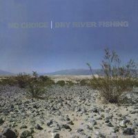 No Choice - Dry River Fishing (Cover Artwork)
