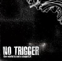 No Trigger - The World Is Not A Stage (Cover Artwork)