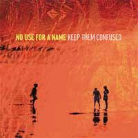 No Use For A Name - Keep Them Confused (Cover Artwork)