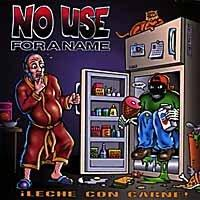 No Use For A Name - Leche Con Carne (Cover Artwork)