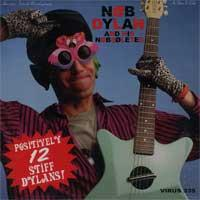 Nob Dylan and the Nobsoletes - Positively 12 Stiff Dylans! (Cover Artwork)