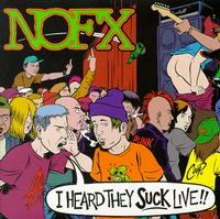 NOFX - I Heard They Suck Live (Cover Artwork)