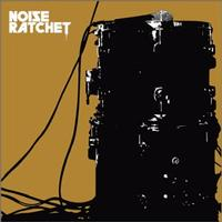 Noise Ratchet - Noise Ratchet (Cover Artwork)