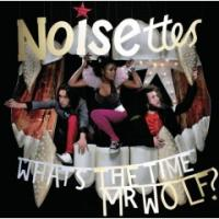 Noisettes - What's the Time Mr. Wolf? (Cover Artwork)