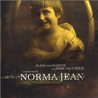 Norma Jean - Bless The Martyr And Kiss The Child (Cover Artwork)