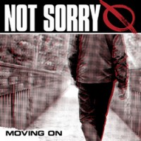 Not Sorry - Moving On [7 inch] (Cover Artwork)