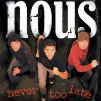 Nous - Never Too Late (Cover Artwork)