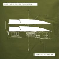 Now, Now Every Children - Not One, But Two (Cover Artwork)