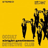 Occult Detective Club - Alright Gentlemen [7-inch] (Cover Artwork)
