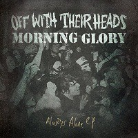 Off With Their Heads/Morning Glory - Always Alone Split [7-inch] (Cover Artwork)