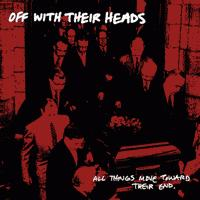 Off with Their Heads - All Things Move Toward Their End (Cover Artwork)