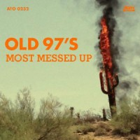 Check out our review of Old 97's's Most Messed Up